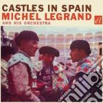 Le Grand, Michel - Castles In Spain cd musicale di Michel Le grand