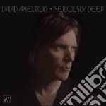 David Axelrod - Seriously Deep cd musicale di David Axelrod