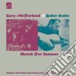 Mcfarland G./szabo, - Sketch For Summer cd musicale di MCFARLAND G./SZABO