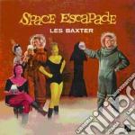 SPACE ESCAPADE                            cd musicale di Baxter Les
