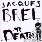 Brel, Jacques - My Death cd musicale di Jacques Brel