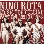 Nino Rota - Music For Fellini - Part One 1952-1958 cd musicale di Nino Rota
