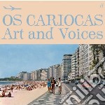 Os Cariocas - Art And Voices cd musicale di OS CARIOCAS
