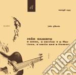 Joao Gilberto - O Amor, O Sorriso E A Flor cd musicale di Joao Gilberto