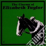 Cinema of elizabeth taylor cd musicale di Artisti Vari