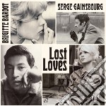 Serge Gainsbourg / Brigitte Bardot - Lost Loves cd musicale di S & bard Gainsbourg