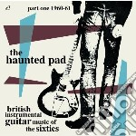 Haunted pad: british instrumental guitar cd musicale di Artisti Vari
