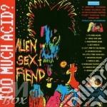 Alien Sex Fiend - Too Much Acid cd musicale di Alien sex fiend