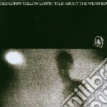 Red Lorry Yellow Lor - Talk About The Weather cd musicale di RED LORRY YELLOW LORRY