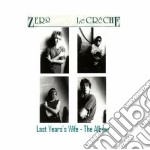 LAST YEAR'S WIFE ~ THE ALBUM              cd musicale di ZERO LE CRECHE