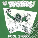 Toasters - Pool Shark cd musicale di Toasters