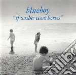 Blueboy - If Wishes Were Horses cd musicale di BLUEBOY
