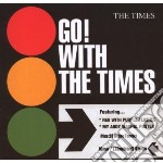 GO! WITH THE TIMES                        cd musicale di TIMES