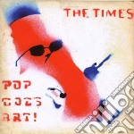 Times - Pop Goes Art cd musicale di TIMES