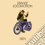 Strange locomotion cd musicale di Siren