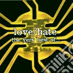 Love/hate - Very Best Of... cd musicale di LOVE/HATE