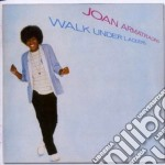 Joan Armatrading - Walk Under Ladders cd musicale di Joan Armatrading
