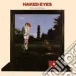 Burning bridges cd musicale di Eyes Naked