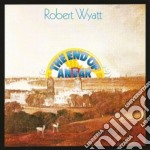 Robert Wyatt - The End Of An Ear cd musicale di Robert Wyatt