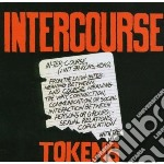 INTERCOURSE                               cd musicale di TOKENS
