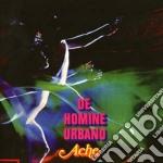 Ache - De Homine Urbano cd musicale di Ache