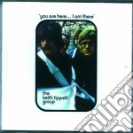 Keith Tippett Group - You Are Here...I Am There cd musicale di Keith tippett group
