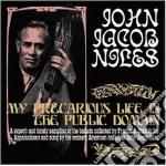 Niles, John Jacob - My Precarious Life In The Public Domain cd musicale di John jacob Niles