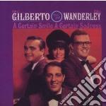 Astrud Gilberto & Walt Wanderley - A Certain Smile, A Certain Sadness cd musicale di Astrud & w Gilberto