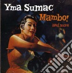 Yma Sumac - Mambo And More cd musicale di Yma Sumac