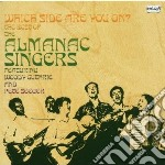 CD - ALMANAC SINGERS - WHICH SIDE ARE YOU ON? cd musicale di Singers Almanac