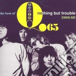 NOTHING BUT TROUBLE ~ THE BEST OF         cd musicale di Q65