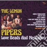 Lemon Pipers - Love Beads And Meditation cd musicale di Pipers Lemon