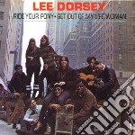 RIDE YOUR PONY                            cd musicale di Lee Dorsey