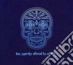 Tin Spirits - Wired To Earth cd musicale di Spirits Tin