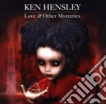 Ken Hensley - Love & Other Mysteries cd musicale di Ken Hensley