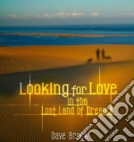 Looking for love in the lost land cd musicale di Dave Brock