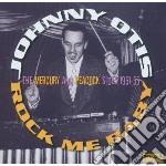 Johnny Otis - Rock Me Baby cd musicale di Johnny Otis