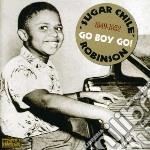 Robinson, Sugar Chil - Go Boy Go! cd musicale di Sugar chil Robinson