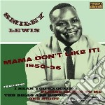 Lewis, Smiley - Mama Don't Like It! 1950-56 cd musicale di Smiley Lewis