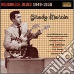 Grady Martin - Roughneck Blues 1949-1956 cd musicale di Martin Grady
