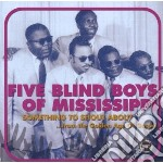 SOMETHING TO SHOUT ABOUT... cd musicale di FIVE BLIND BOYS OF M