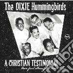 Dixie Hummingbirds - Christian Testimonial cd musicale di Hummingbirds Dixie