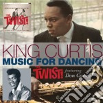 King Curtis - Music For Dancing - Thetwist! Featuring cd musicale di King Curtis