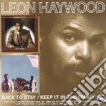 Keep it in the family/back to stay cd musicale di Leon Haywood