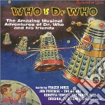 WHO IS DR.WHO                             cd musicale di Artisti Vari