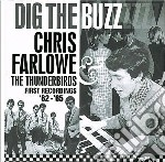 Chris Farlowe & The Thunderbirds - Dig The Buzz cd musicale di Chris &thet Farlowe