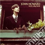 Howard, John - Kid In A Big World cd musicale di John Howard