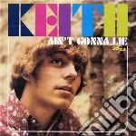 Keith - Ain't Gonna Lie cd musicale di KEITH
