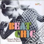 Beat Chic - Dream Babesvolume 7 cd musicale di Artisti Vari