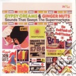 Gypsy Creams & Ginger Nuts - Sounds That Swept The Supermarkets cd musicale di ARTISTI VARI